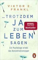 Trotzdem Ja zum Leben sagen: Ein Psychologe erlebt das Konzentrationslager Buchcover