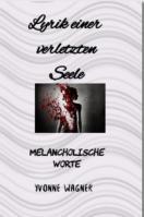 Lyrik einer verletzten Seele - Melancholische Worte Buchcover