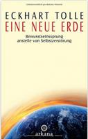 Eine neue Erde: Bewusstseinssprung anstelle von Selbstzerstörung Buchcover