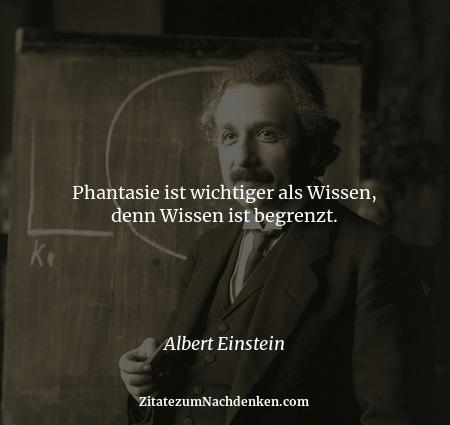 Phantasie ist wichtiger als Wissen, denn Wissen ist begrenzt. - Albert Einstein